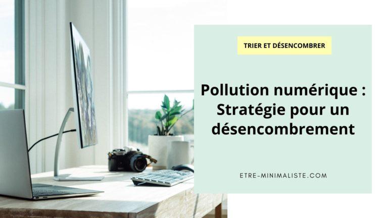 Pollution numérique Stratégie pour un désencombrement
