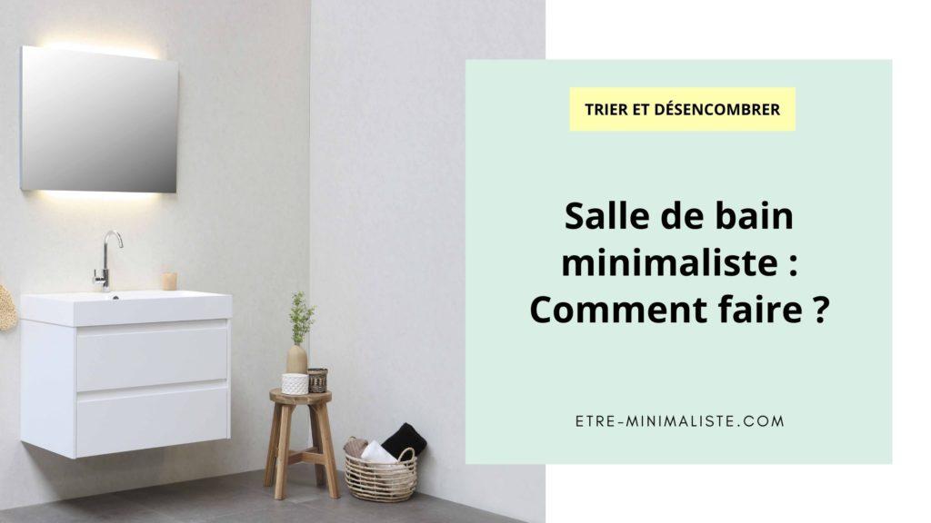 Salle de bain minimaliste Comment faire