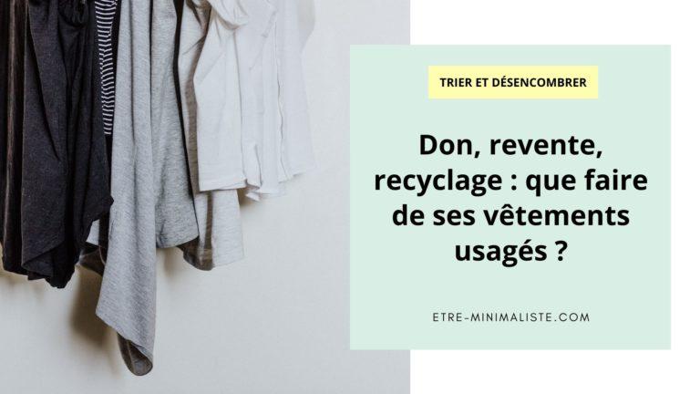 Don, revente, recyclage que faire de ses vêtements usagés