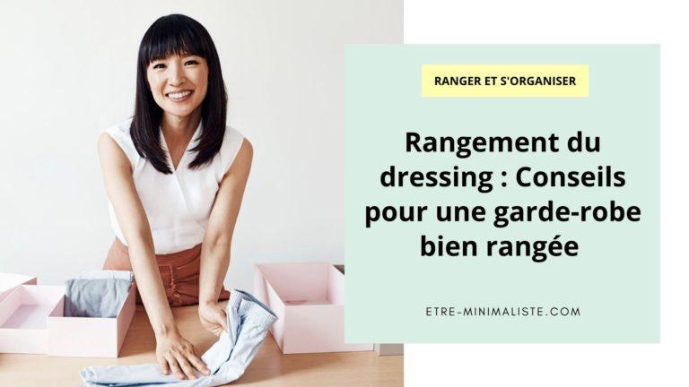 Rangement du dressing Conseils pour une garde-robe bien rangée