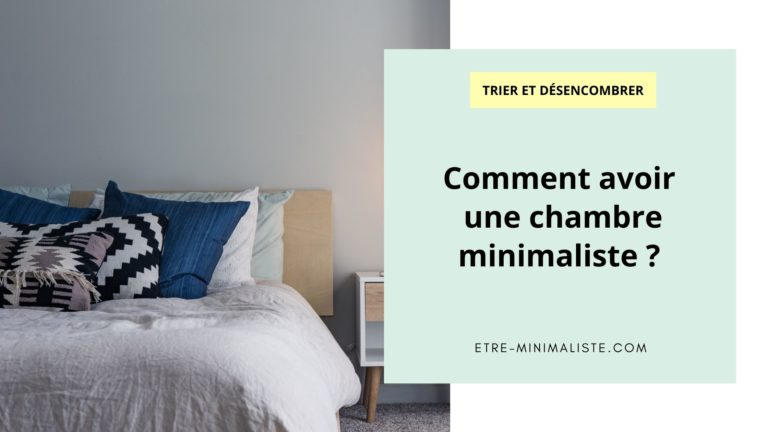 Comment avoir une chambre minimaliste