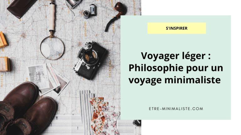 Voyager léger Philosophie pour un voyage minimaliste