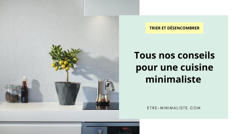 Tous nos conseils pour une cuisine minimaliste