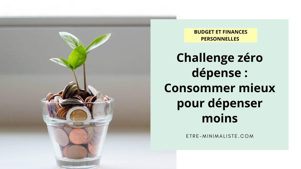 Challenge zéro dépense Consommer mieux pour dépenser moins