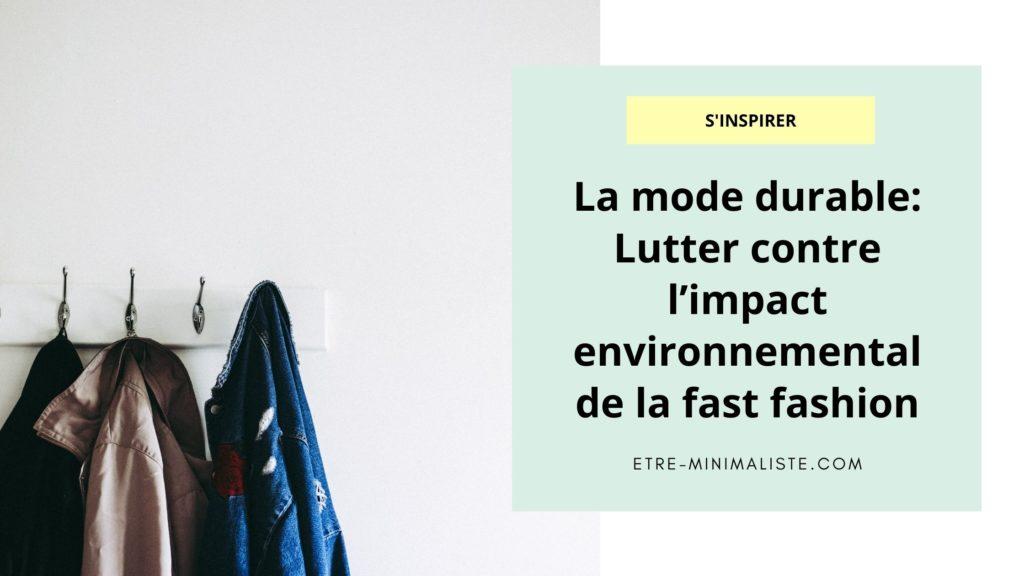 La mode durable Lutter contre l'impact environnemental de la fast fashion