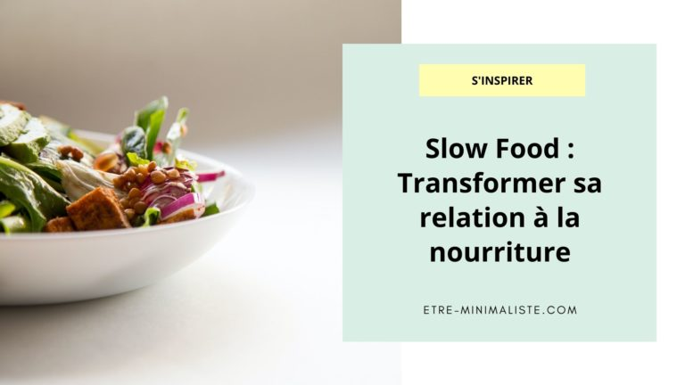 Slow Food Transformer sa relation à la nourriture