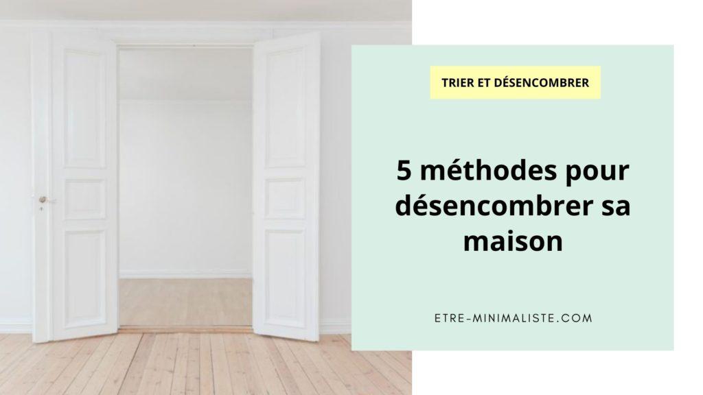 5 méthodes pour désencombrer sa maison
