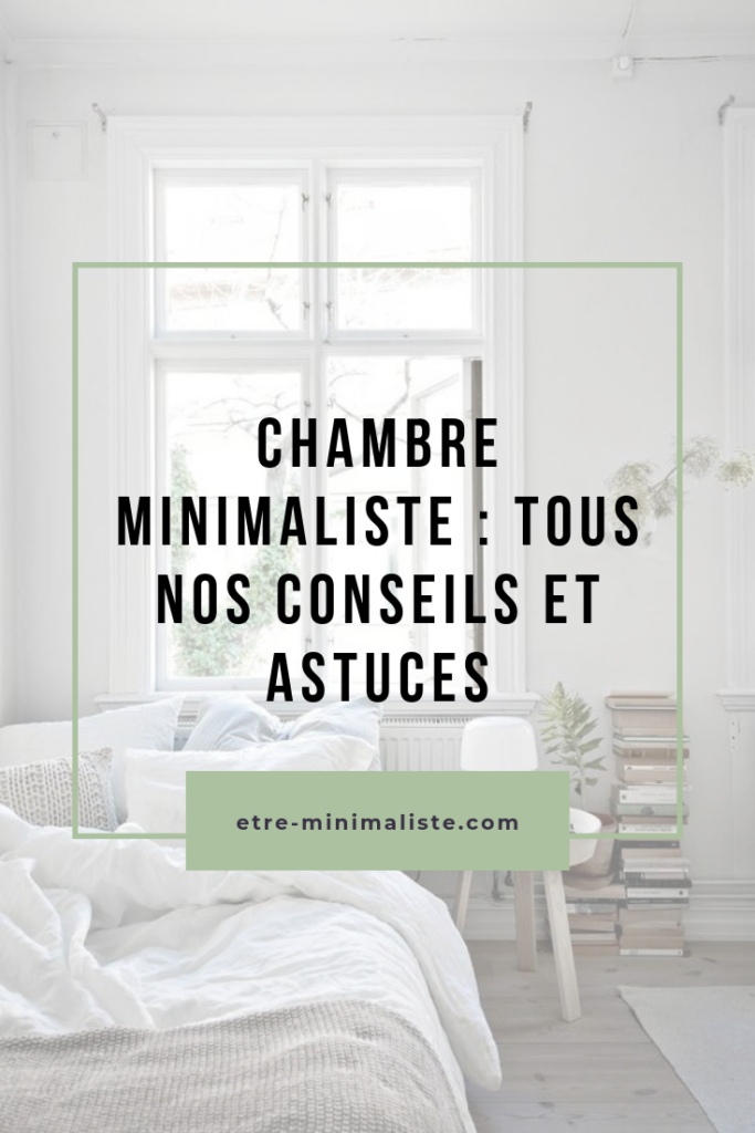 Chambre minimaliste : Tous nos conseils et astuces | Etre-minimaliste.com