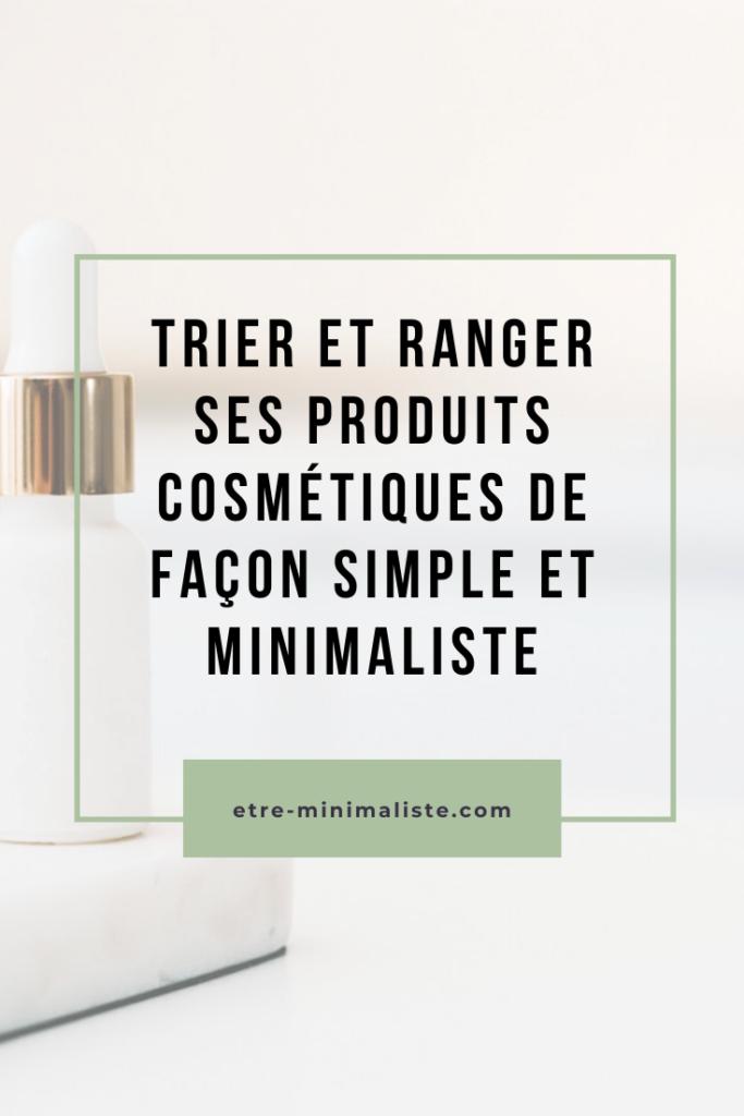 Trier et ranger ses produits cosmétiques de façon simple et minimaliste | etre-minimaliste.com