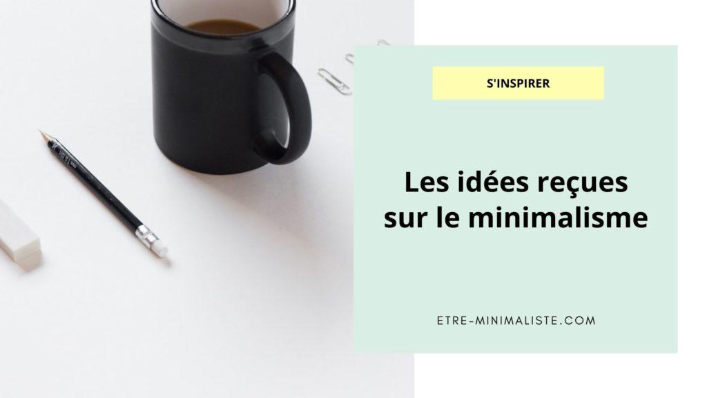 Les idées reçues sur le minimalisme