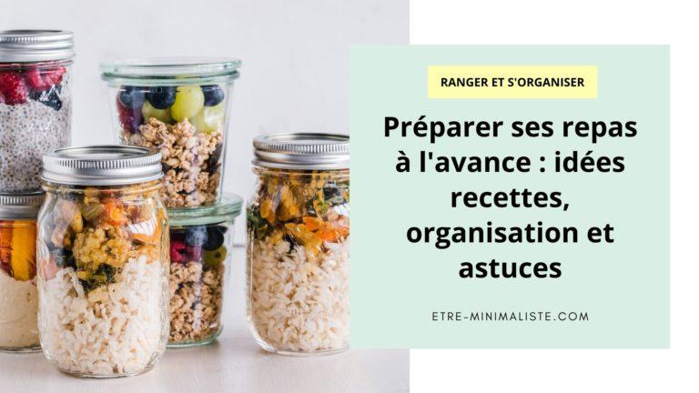 Préparer ses repas à l'avance idées recettes, organisation et astuces