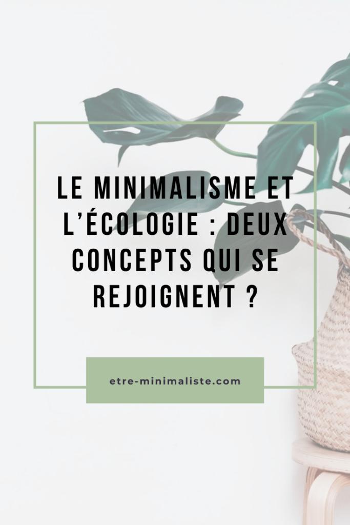 Le minimalisme et l'écologie  Deux concepts qui se rejoignent ? Etre-minimaliste.com