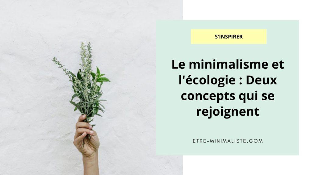 Le minimalisme et l'écologie Deux concepts qui se rejoignent