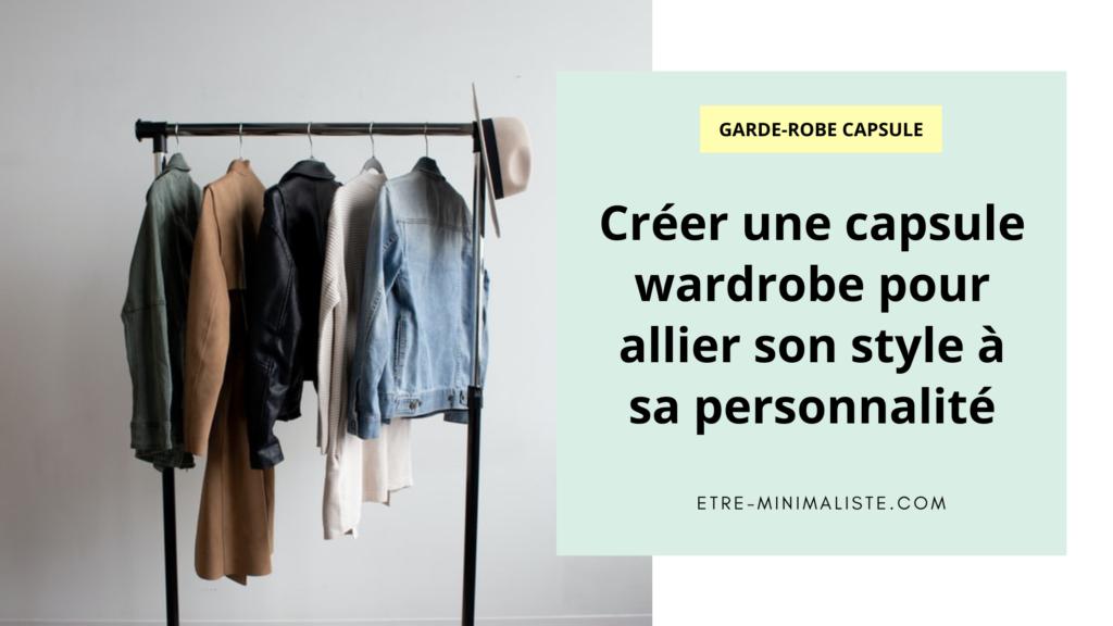 Capsule wardrobe : Comment allier style et personnalité dans sa garde-robe ? | Etre-minimaliste.com