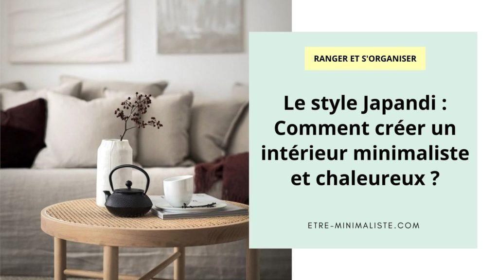 Le style Japandi Comment créer un intérieur minimaliste et chaleureux